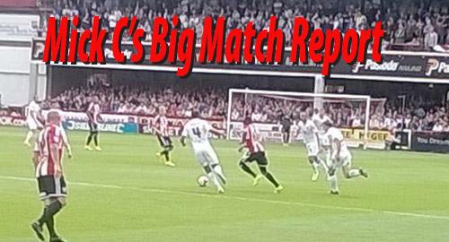 Mick C's Big match report
